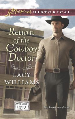 Return of the Cowboy Doctor (Love Inspired Historical Series)