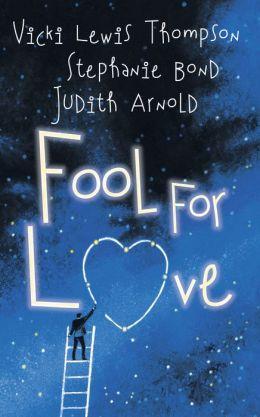 Fool for Love: Fooling Around\Nobody's Fool\Fools Rush In