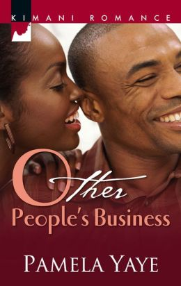 Other People's Business (Kimani Romance Series #040)