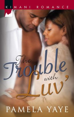 The Trouble with LUV' (Kimani Romance Series #64)