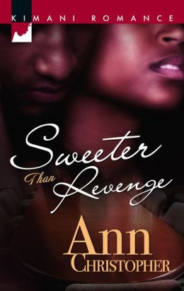 Sweeter than Revenge (Kimani Romance Series #76)