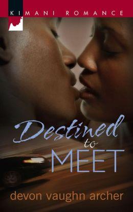 Destined to Meet (Kimani Romance Series #96)