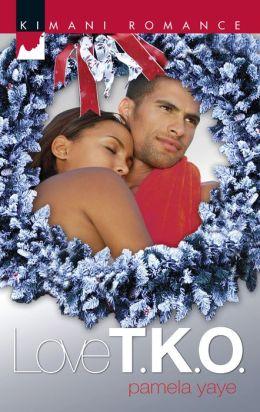 Love T.K.O. (Kimani Romance Series #116)