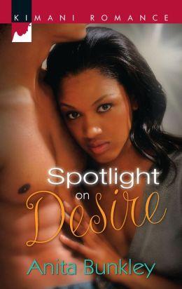Spotlight on Desire (Kimani Romance Series #141)
