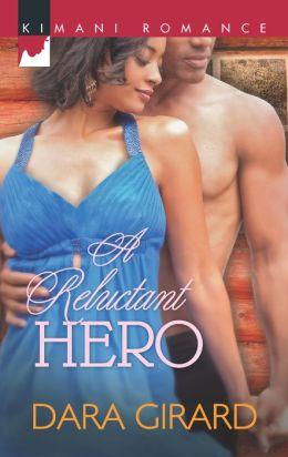 A Reluctant Hero (Harlequin Kimani Romance Series #307)