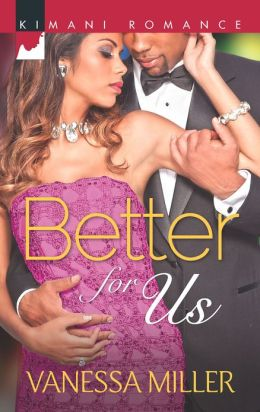 Better for Us (Harlequin Kimani Romance Series #316)