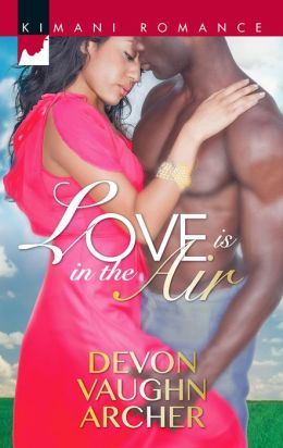 Love is in the Air (Harlequin Kimani Romance Series #320)