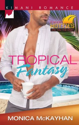Tropical Fantasy (Harlequin Kimani Romance Series #332)