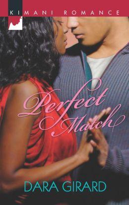 Perfect Match (Kimani Romance) Dara Girard