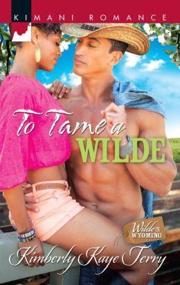 To Tame a Wilde (Harlequin Kimani Romance Series #341)