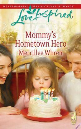 Mommy's Hometown Hero (Love Inspired Series)