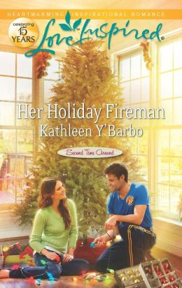Her Holiday Fireman (Love Inspired) Kathleen Y'Barbo