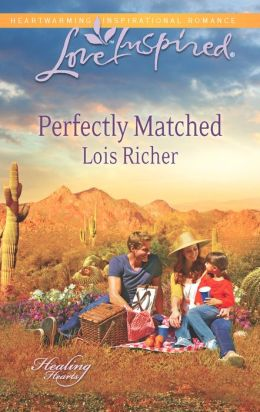 Perfectly Matched (Love Inspired) Lois Richer