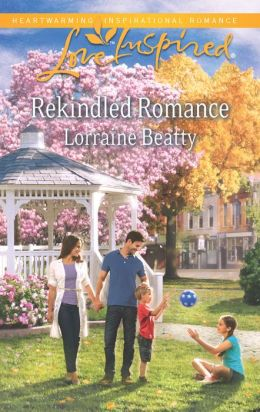 Rekindled Romance (Love Inspired Series)