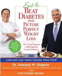 Eat and Beat Diabetes with Picture Perfect Weight Loss: The Visual Program to Prevent and Control Diabetes