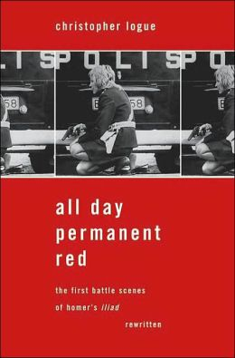 All Day Permanent Red: The First Battle Scenes of Homer's Iliad Rewritten