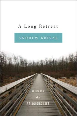 A Long Retreat: In Search of a Religious Life