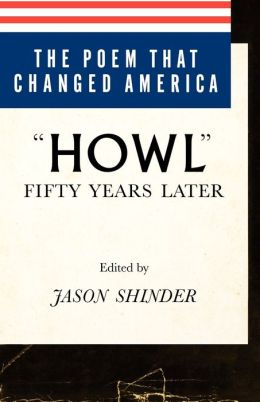 The Poem That Changed America: Howl Fifty Years Later