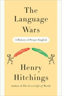 The Language Wars: A History of Proper English