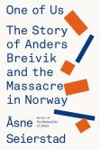 Book Cover Image. Title: One of Us:  The Story of Anders Breivik and the Massacre in Norway, Author: Asne Seierstad