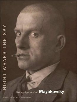 Night Wraps the Sky: Writings by and about Mayakovsky
