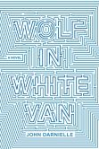 Book Cover Image. Title: Wolf in White Van, Author: John Darnielle