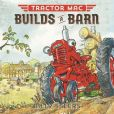 Book Cover Image. Title: Tractor Mac Builds a Barn, Author: Billy Steers