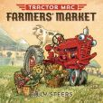Book Cover Image. Title: Tractor Mac Farmers' Market, Author: Billy Steers