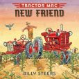 Book Cover Image. Title: Tractor Mac New Friend, Author: Billy Steers