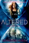 Book Cover Image. Title: Altered, Author: Gennifer Albin