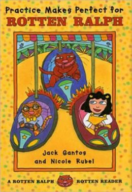 Practice Makes Perfect for Rotten Ralph (Rotten Ralph Rotten Readers Series)