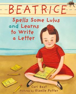 Beatrice Spells Some Lulus and Learns to Write a Letter