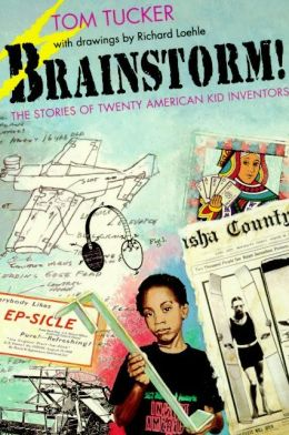 Brainstorm!: The Stories of Twenty American Kid Inventors