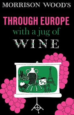 Through Europe with a Jug of Wine