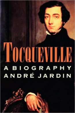 Tocqueville: A Biography