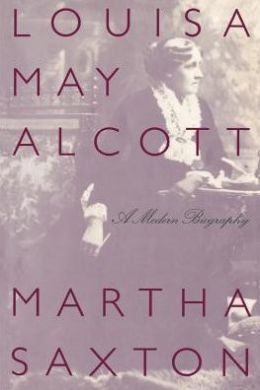 Louisa May Alcott; A Modern Biography