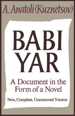 Babi Yar: A Document in the Form of a Novel; New, Complete, Uncensored Version