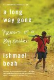 Book Cover Image. Title: A Long Way Gone:  Memoirs of a Boy Soldier, Author: Ishmael Beah