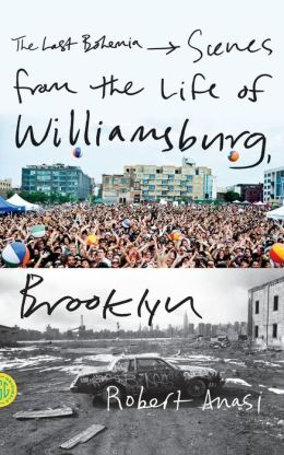 The Last Bohemia: Scenes from the Life of Williamsburg, Brooklyn