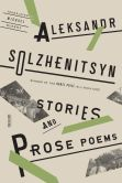 Book Cover Image. Title: Stories and Prose Poems, Author: Aleksandr Solzhenitsyn