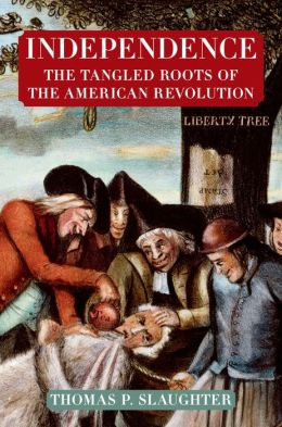 Independence: The Tangled Roots of the American Revolution