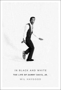 In Black and White: The Life of Sammy Davis, Jr.