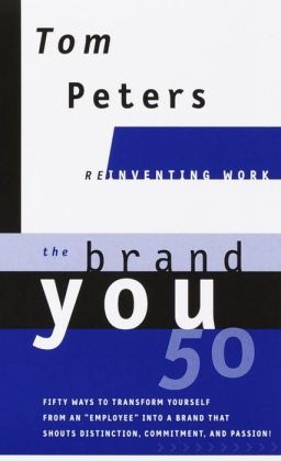 The Brand You50 (Reinventing Work): Fifty Ways to Transform Yourself from an