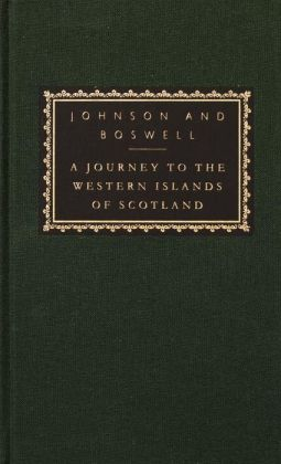 A Journey to the Western Islands of Scotland with the Journal of a Tour to the Hebrides
