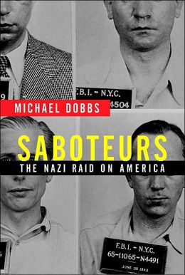 saboteurs the nazi raid on america Nazi saboteurs tried to attack america and it was a spectacular failure one secret agent bought a sports car with his spy money  buy 'saboteurs: the nazi raid on america' .