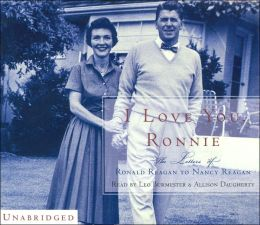 I LovI Love You, Ronnie: The Letters of Ronald Reagan to Nancy Reagan