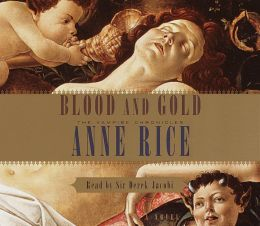 Blood and Gold (Vampire Chronicles Series #8)