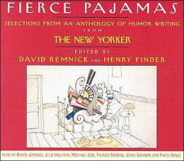 Fierce Pajamas: Selections of Humor from an Anthology of Humor Writing from the New Yorker