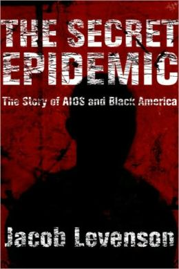 Secret Epidemic: The Story of AIDS and Black America