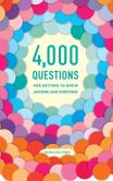 Book Cover Image. Title: 4,000 Questions for Getting to Know Anyone and Everyone, 2nd Edition, Author: Barbara Ann Kipfer